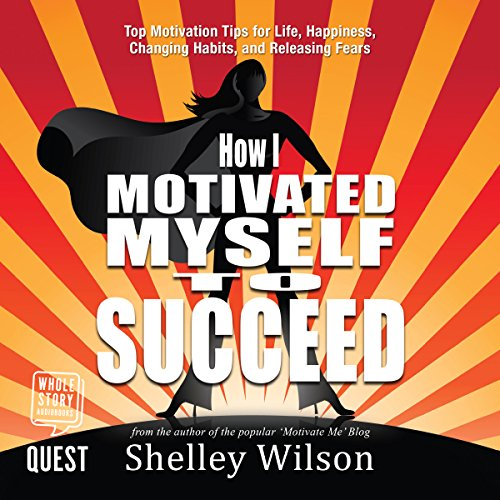 How I Motivated Myself to Succeed audiobook cover art