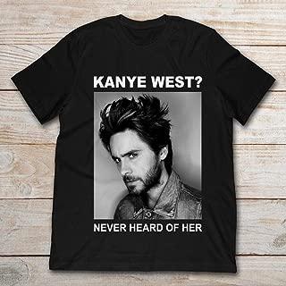 Jared Leto Kanye West Never Heard Of Her.