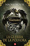 La guerra de la pólvora / Black Powder War (Temerario / Temeraire Series) (Spanish Edition)