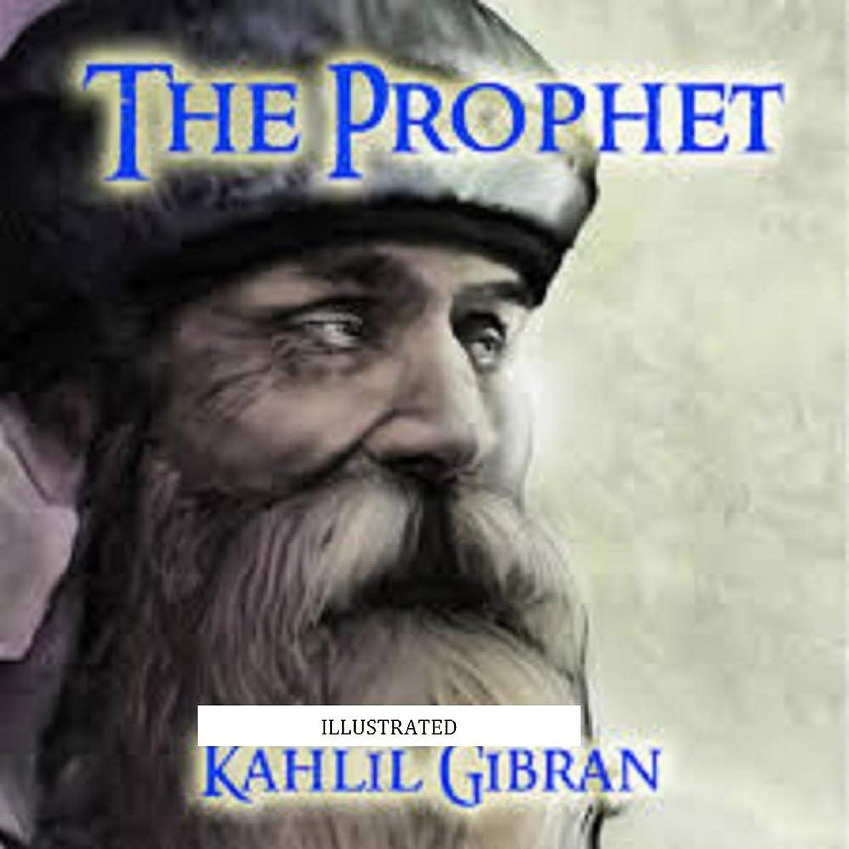 誇りに思う治世過去The Prophet (illustrated) (English Edition)