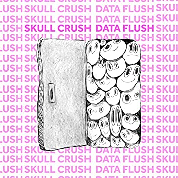 Skull Crush Data Flush