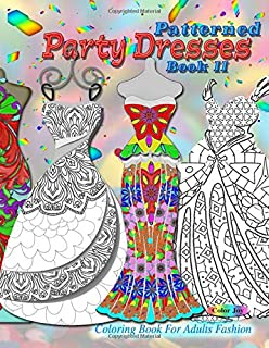 Patterned Party Dresses Colouring Book For Adults Fashion