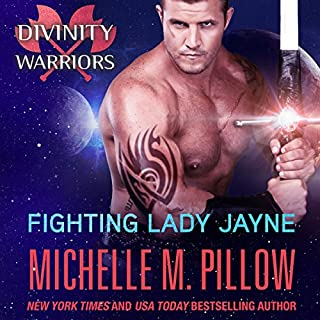Fighting Lady Jayne     Divinity Warriors, Book 2              By:                                                                                                                                 Michelle M. Pillow                               Narrated by:                                                                                                                                 Rebecca Cook                      Length: 6 hrs and 49 mins     104 ratings     Overall 4.2
