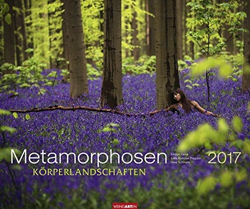 Metamorphosen - Kalender 2017: Körperlandschaften