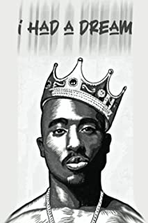 i had a dream: tupac shakur underground hip hop rap Book: lined Notebook / Journal / Diary Gift , 120 blank Pages inspirat...