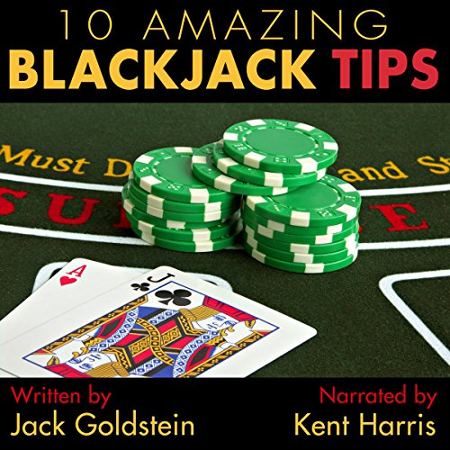 10 Amazing Blackjack Tips                   By:                                                                                                                                 Jack Goldstein                               Narrated by:                                                                                                                                 Kent Harris                      Length: 30 mins     1 rating     Overall 4.0