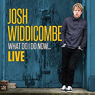 Josh Widdicombe - What Do I Do Now...Live cover art
