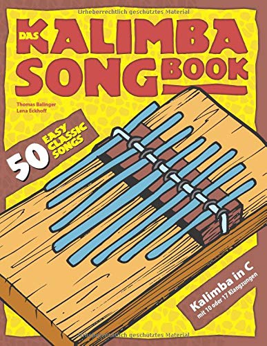 Das Kalimba-Songbook: 50 Easy Classic Songs für Kalimba in C
