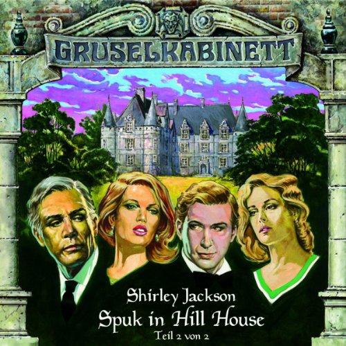 Gruselkabinett Folge 9 - Spuk in Hill House, Teil 2 von 2