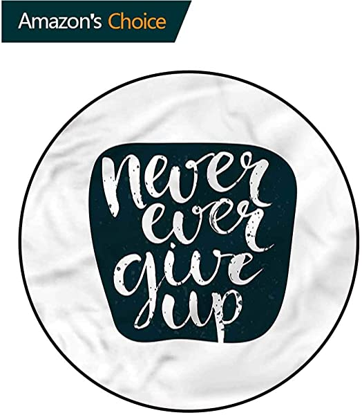 RUGSMAT Motivational Modern Machine Round Bath Mat Never Ever Give Up Carpet Door Pad For Bedroom Living Room Balcony Kitchen Mat Diameter 35