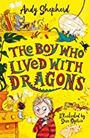 The Boy Who Lived with Dragons (The Boy Who Grew Dragons 2)