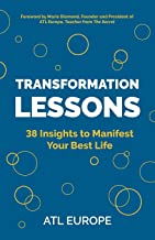 Transformation Lessons: 38 Insights to Manifest Your Best Life