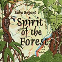 Spirit of the Forest by Baka Beyond
