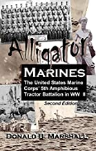 Alligator Marines, the United States Marine Corps' 5th Amphibious Tractor Battalion in WW II (the factual and politically incorrect account of a young Marine storming the beaches of Iwo Jima)