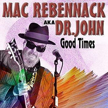 Good Times (Aka Dr. John 30 Tracks Voodoo Rock)