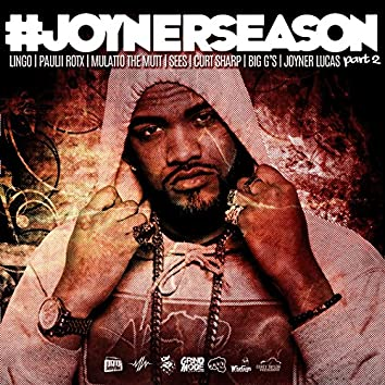 #JoynerSeason, Pt. 2 (feat. Lingo, Paulii Rotx, Mulatto the Mutt, SeeS, Curt Sharp & Big G's)