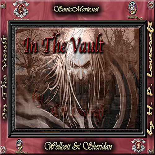 In the Vault                   By:                                                                                                                                 H. P. Lovecraft                               Narrated by:                                                                                                                                 Kevin Yancy,                                                                                        K. Anderson Yancy                      Length: 30 mins     19 ratings     Overall 4.4