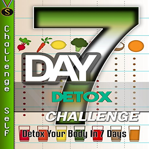 7-Day Detox Challenge     Detox Your Body in 7 Days              By:                                                                                                                                 Challenge Self                               Narrated by:                                                                                                                                 Challenge Self                      Length: 52 mins     Not rated yet     Overall 0.0