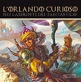 L'Orlando Curioso nei labirinti del fantastico