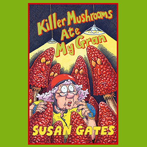 Killer Mushrooms Ate My Gran audiobook cover art