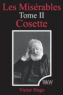 Les Misérables Tome 2 Cosette: Victor Hugo   B&W Editions (Annoté)