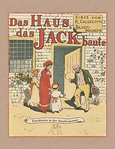 Das Haus, das Jack baute: Ein Bilderbuch aus dem 19. Jahrhundert