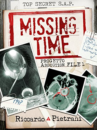 Missing Time: Progetto Abduction file 1 (Italian Edition)