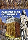 Les cathédrales gothiques - Un défi médiéval