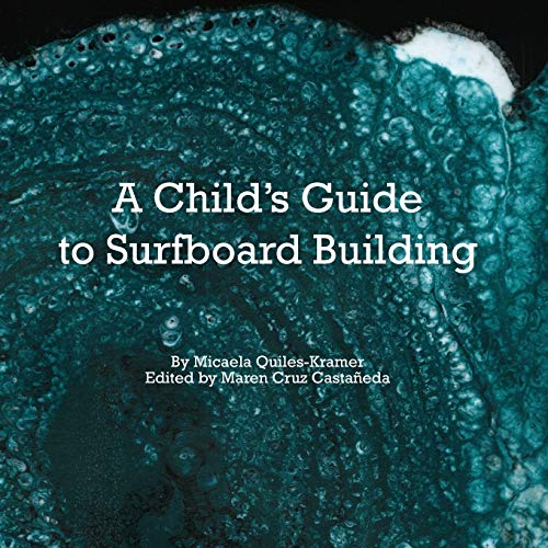 A Child's Guide to Surfboard Building.