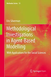 Methodological Investigations in Agent-Based Modelling: With Applications for the Social Sciences (Methodos Series Book 13) (English Edition)
