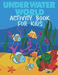 Underwater Activity Book For Kids: Includes Mazes, Word Search, Dot to Dot, Spot The Difference Puzzles and Coloring Pages