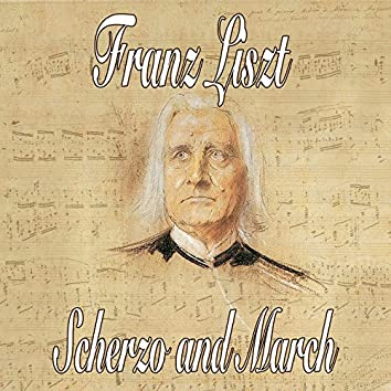 Liszt: Scherzo and March