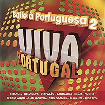 Viva Portugal - Baile A Portuguesa 2