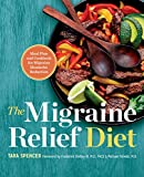 The Migraine Relief Diet: Meal Plan and Cookbook for Migraine Headache...