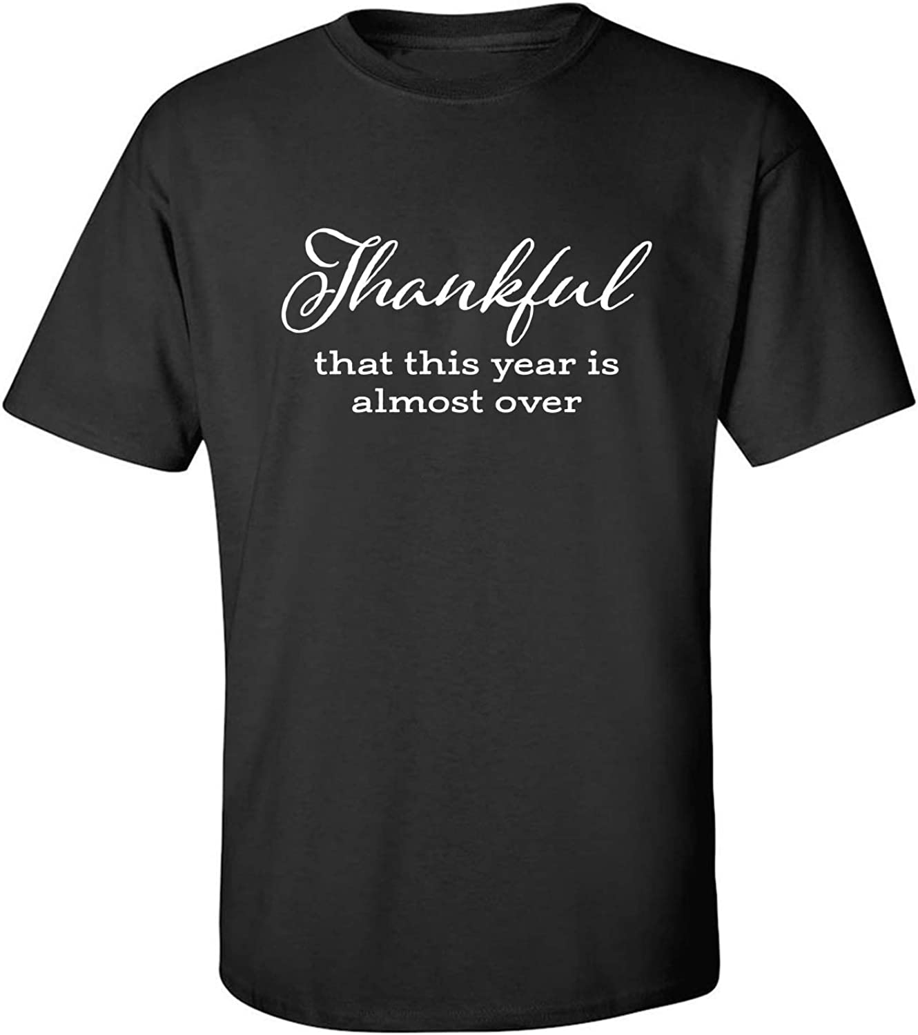 Thankful This Year is Almost Over Adult T-Shirt in Black - XXXXX-Large