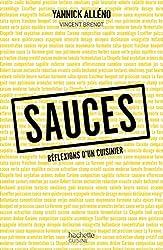 Sauces, réflexions d'un cuisinier d'Yannick Alléno