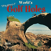 World's Toughest Golf Holes - 2016 Calendar 12 x 12in