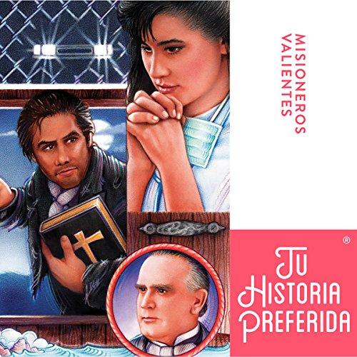 Misioneros Valientes [Brave Missionaries (Texto Completo)] audiobook cover art