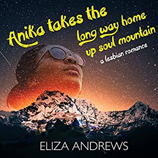Anika Takes the Long Way Home up Soul Mountain: A Lesbian Romance     Rosemont Duology, Book 2              By:                                                                                                                                 Eliza Andrews                               Narrated by:                                                                                                                                 Angela Rysk                      Length: 10 hrs and 48 mins     90 ratings     Overall 4.7