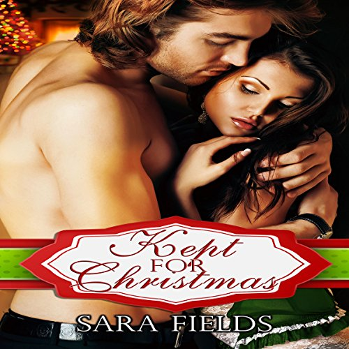 Kept for Christmas Audiobook By Sara Fields cover art