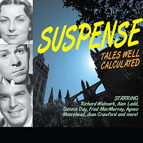 Suspense: Tales Well Calculated                   By:                                                                                                                                 Original Radio Broadcast                               Narrated by:                                                                                                                                 Dana Andrews,                                                                                        Joseph Cotton,                                                                                        Richard Widmark,                   and others                 Length: 9 hrs and 52 mins     4 ratings     Overall 5.0