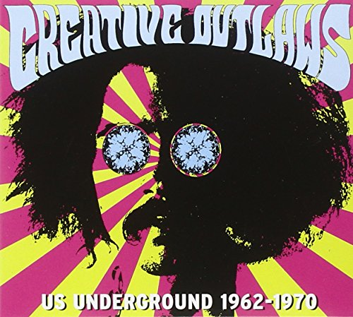 Creative Outlaws-Us Underground 1962-1970