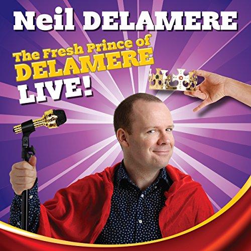 Neil Delamere: The Fresh Prince of Delamere cover art