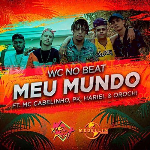 WC no Beat, MC Cabelinho & MC Hariel feat. PK & Orochi