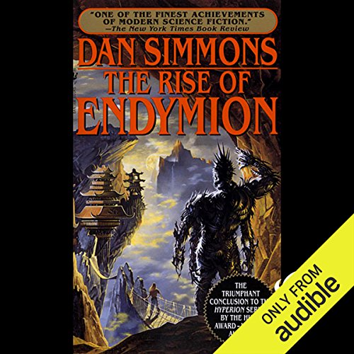 The Rise of Endymion                    By:                                                                                                                                 Dan Simmons                               Narrated by:                                                                                                                                 Victor Bevine                      Length: 29 hrs and 48 mins     536 ratings     Overall 4.6