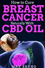 How To Cure Breast Cancer Naturally With CBD Oil