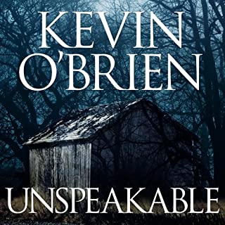 Unspeakable                   By:                                                                                                                                 Kevin O'Brien                               Narrated by:                                                                                                                                 Todd Haberkorn                      Length: 14 hrs and 7 mins     252 ratings     Overall 4.1