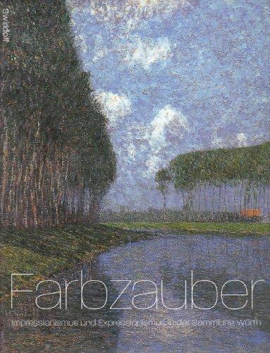 Farbzauber: Impressionismus und Expressionismus in der Sammlung Wurth