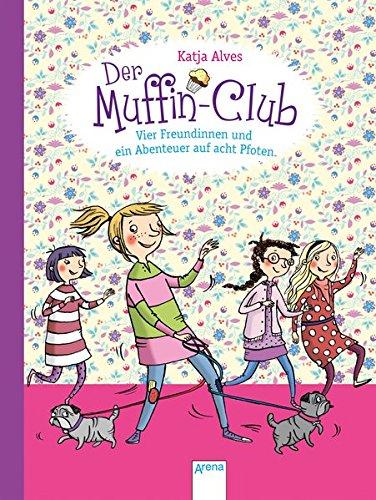 Vier Freundinnen und ein Abenteuer auf acht Pfoten: Der Muffin-Club (7)