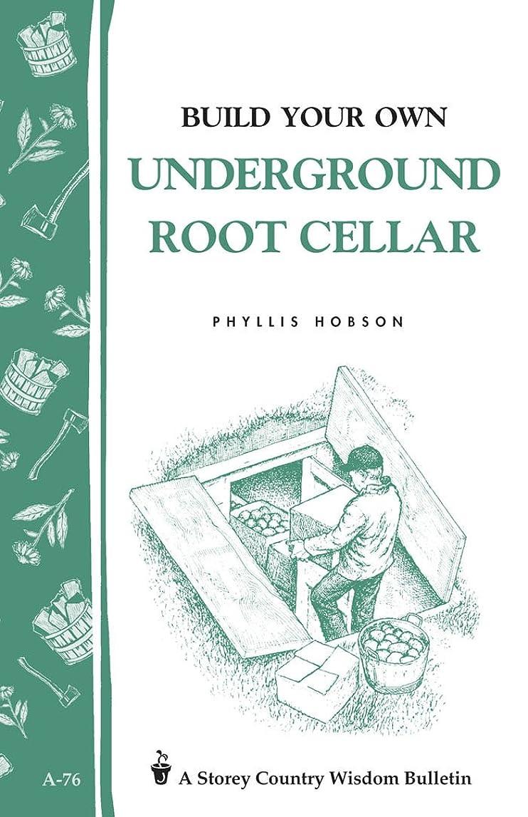 タブレット遅い軽減Build Your Own Underground Root Cellar: Storey Country Wisdom Bulletin A-76 (English Edition)